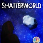 Shatterworld by Lelia Rose Foreman