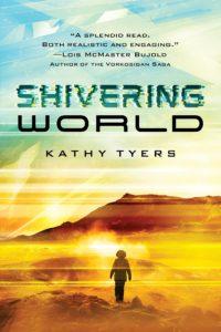 Shivering World, Kathy Tyers