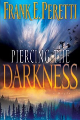 Piercing the Darkness by Frank Peretti