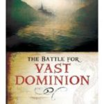 The Battle For Vast Dominion