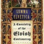 Summa Elvetica: A Casuistry Of The Elvish Controversy