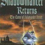 The Shadowmancer Returns: The Curse Of Salamander Street