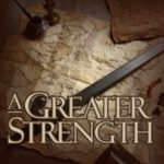 A Greater Strength