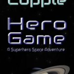 Hero Game: A Superhero Space Adventure