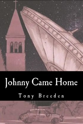 Johnny Came Home by Tony Breeden