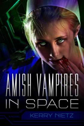 Amish Vampires in Space by Kerry Nietz