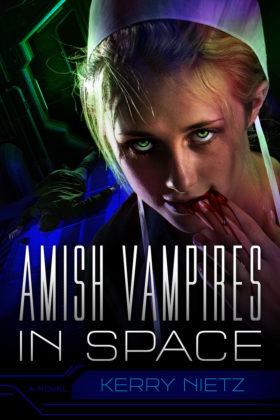 Amish Vampires in Space by Kerry Nietz