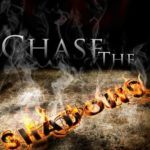 Chase The Shadows