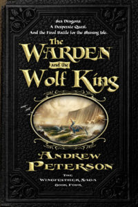 """The Warden and the Wolf King"" by Andrew Peterson"