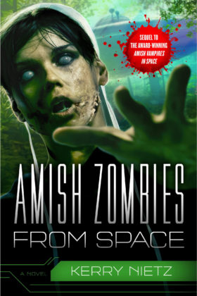 Amish Zombies From Space, Kerry Nietz