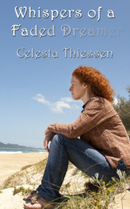 Whispers of a Faded Dreamer by Celesta Thiessen