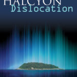 The Halcyon Dislocation by Peter Kazmaier