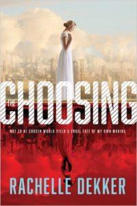 The Choosing by Rachelle Dekker