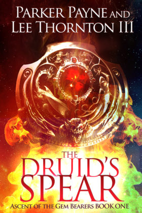 The Druid's Spear by Parker Payne and Lee Thornton III
