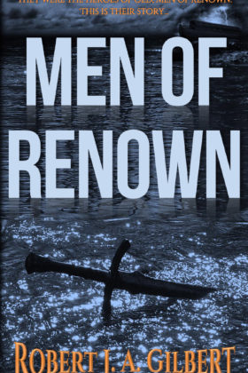 Men of Renown by Robert J. A. Gilbert