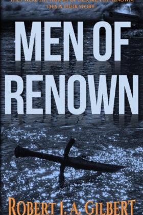 Men of Renown by Robert J. A. Gilbert