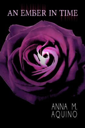 An Ember in Time, Anna M Aquino