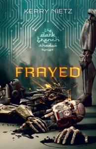 Frayed, Kerry Nietz