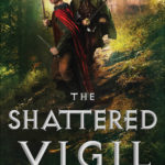 The Shattered Vigil, Patrick W. Carr