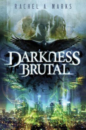 Darkness Brutal, Rachel A. Marks