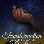 Transformation Toward Destiny