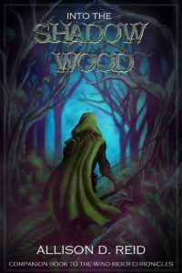 Into the Shadow Wood, Allison D. Reid