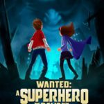 Wanted: A Superhero to Save the World
