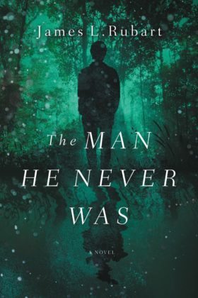 The Man He Never Was, James L. Rubart