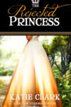 The Rejected Princess, Katie Clark