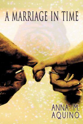 A Marriage in Time, Anna M. Aquino