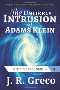 The Unlikely Intrusion of Adams Klevin, J. R. Greco