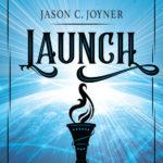 Launch, Jason C. Joyner
