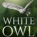 White Owl: The Adventures of Fiona Clark, Book 1, Hans Erdman
