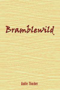 Bramblewild, Audie Thacker