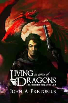 Living in Times of Dragons, John A. Pretorius