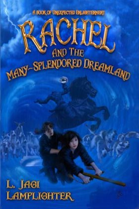 Rachel and the Many-Splendored Dreamland, L. Jagi Lamplighter
