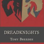 Dreadknights, Tony Breeden