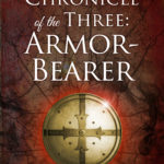 The Chronicle of the Three: Armor-Bearer, Tabitha Caplinger