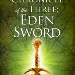 The Chronicle of the Three: Eden Sword, Tabitha Caplinger