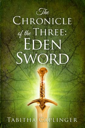 The Chronicle of the Three: Eden Sword, Tabitha Caplinger