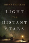 Light from Distant Stars, Shawn Smucker