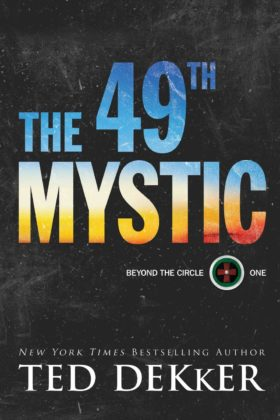 The 49th Mystic, Ted Dekker
