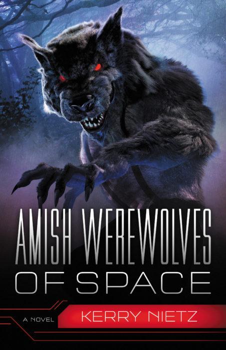 Amish Werewolves of Space, Kerry Nietz