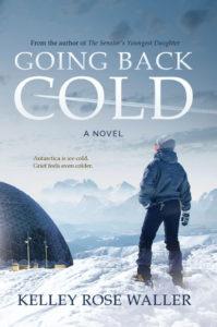 Going Back Cold, Kelley Rose Waller