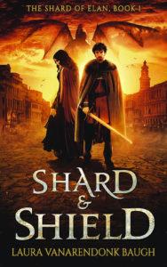 Shard & Shield, Laura VanArendonk Baugh