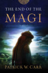 The End of the Magi, Patrick W. Carr