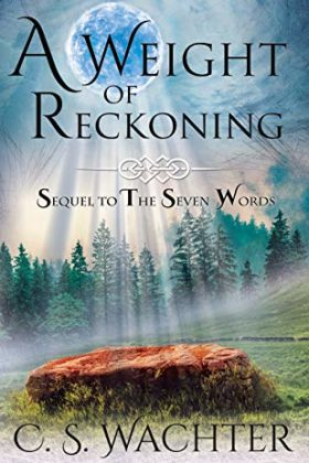 A Weight of Reckoning, C. S. Wachter