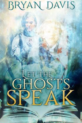 Let the Ghosts Speak, Bryan Davis