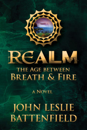 Realm: The Age Between Breath and Fire, John Leslie Battenfield