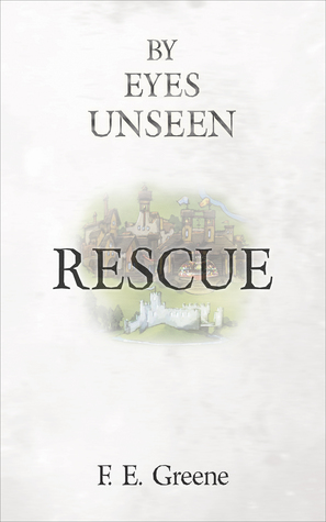 By Eyes Unseen: Rescue, E. E. Greene